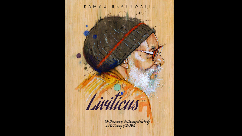 Liviticus by Kamau Brathwaite (HNP, 2017). St. Martin artist Fay Helfer's illustration of the author appears on the cover of the new poetry book.