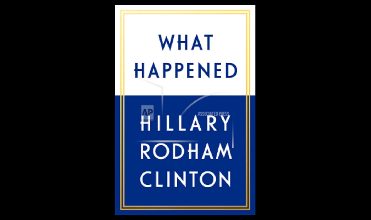 "This book cover image released by Simon & Schuster shows ""What Happened,"" by Hillary Rodham Clinton."