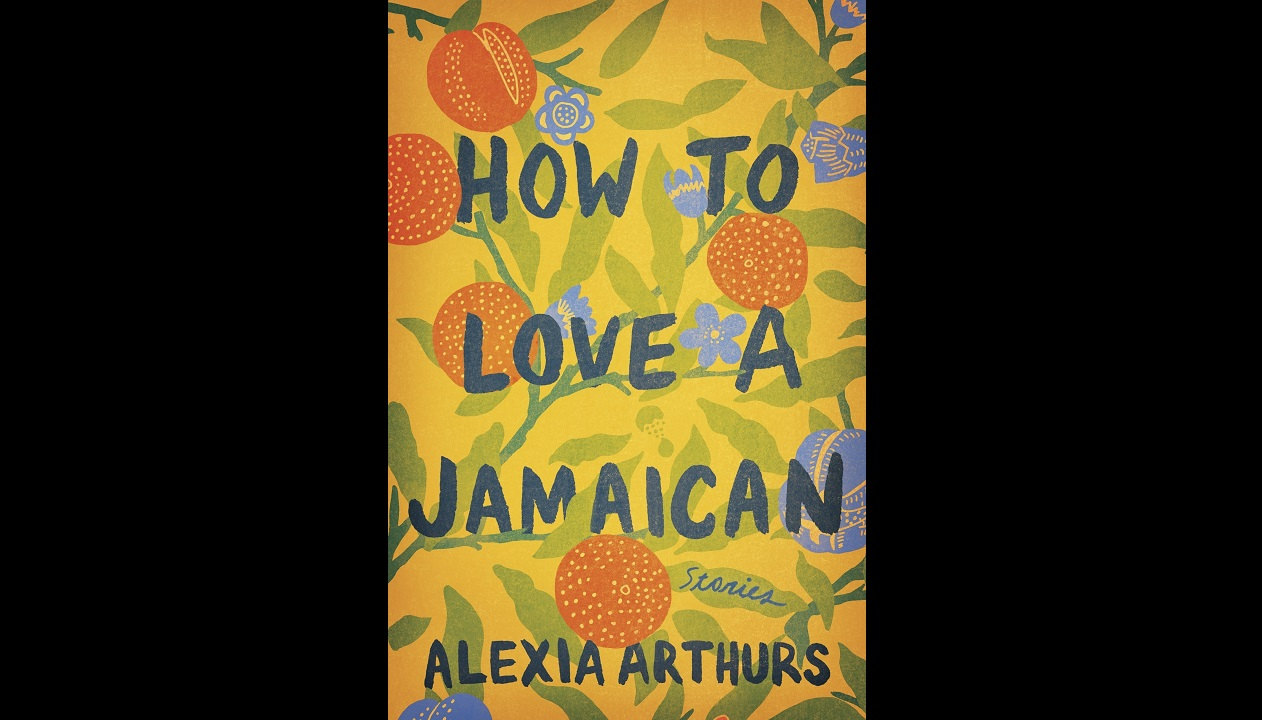"This cover image released by Ballantine Books shows ""How to Love a Jamaican,"" by Alexia Arthurs. (Ballantine Books via AP)"