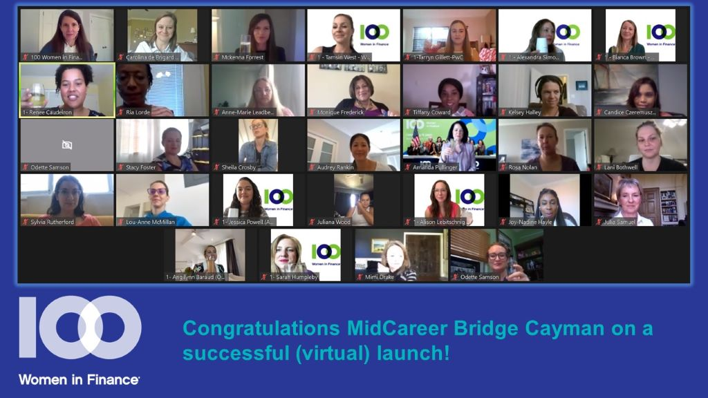 The new peer group aimed at mid-career professionals with 10 to 18 years of finance experience, including those in transition, launched via Zoom with a virtual cheers led by 100WF CEO, Amanda Pullinger and Co-Chairs of the 100WF Cayman MidCareer Bridge Committee, Angilynn Baraud and Renée Caudeiron.