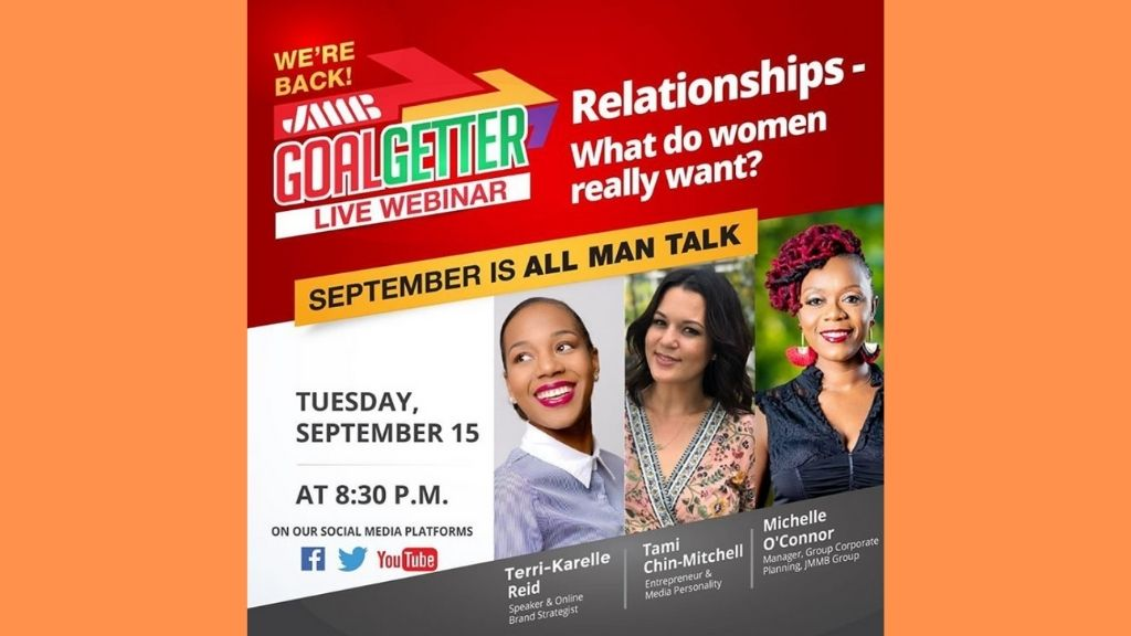 As the weeks of the JMMB Goal Getter Live forum progressed, viewers got the chance to listen to women discuss what they truly want from men in relationships. (Photo: via Instagram)