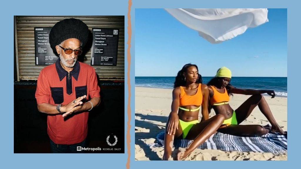 LEFT: Film and music legend Don Letts in the new Fred Perry x Nicholas Daley collection. RIGHT: Models Shena Moulton (l) and Patricia Akello behind the scenes of a video production for the Pakello Swimwear label. (Photos: via Instagram/@nicholas_daley & @pakelloswimwear)
